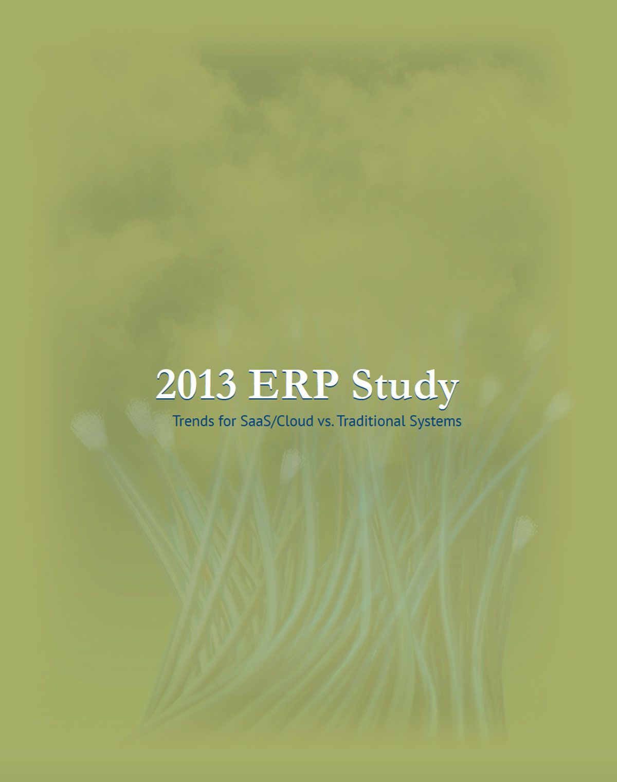 2013 ERP Study: Trends for SaaS/Cloud vs. Traditional Systems